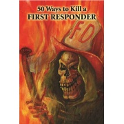 fifty_ways_to_kill_a_first_responder